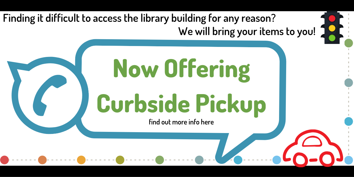 "Curbside pickup slide that reads, ""Finding it difficult to access the library building for any reason? We will bring your items to you! Now offering curbside pickup. Find out more info here."""
