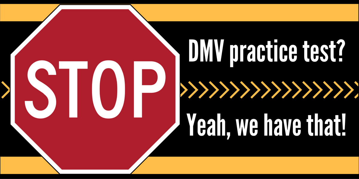 "Slide with Stop sign that reads, ""DMV practice test? Yeah, we have that!"""