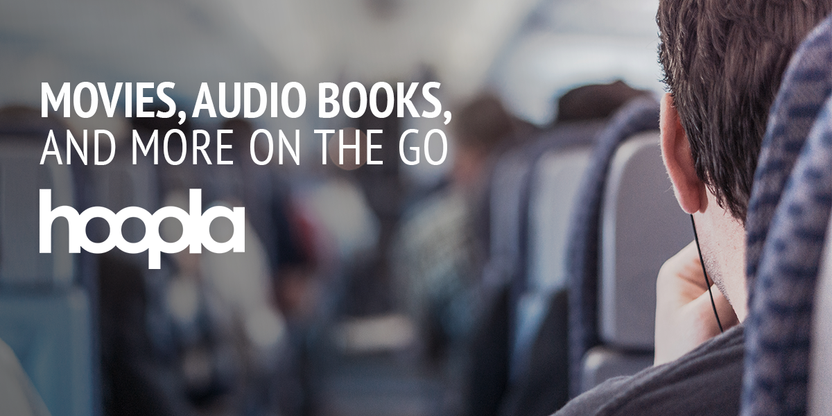 "Hoopla slide that says ""Movies, Audio Books, and more on the go"""