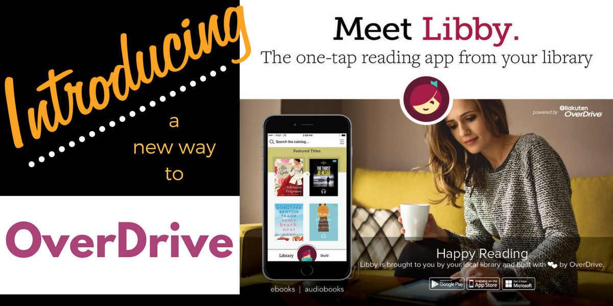 "Libby slide that reads, ""Introducing a new way to overdrive. Meet Libby. The one-tap reading app from your library."""