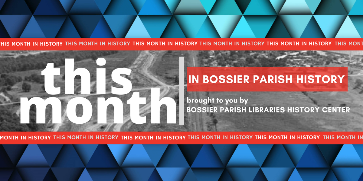 This month in Bossier Parish History slide