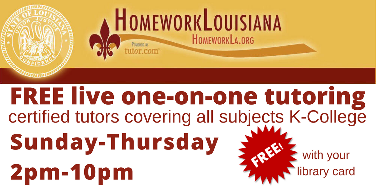"Homework Louisiana slide that reads, ""Free love one-on-one tutoring. certified tutors covering all subjects K-college Sunday-Thursday 2pm-10pm. Free with your library card."""