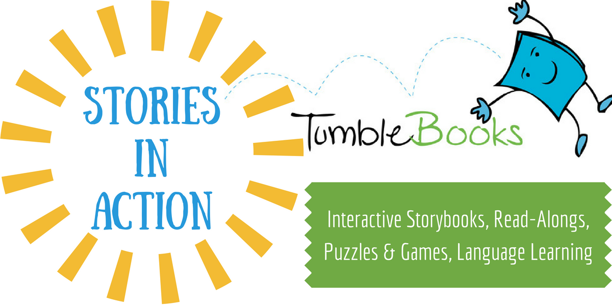 "Tumblebooks slide that reads, ""Stories in Action. Interactive storybooks, read-alongs, puzzles and games, language learning"""