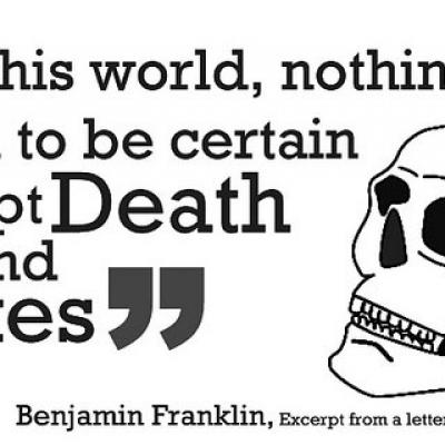"Banner with a skull illustration that reads, ""In this world, nothing can be said to be certain except Death and Taxes"""